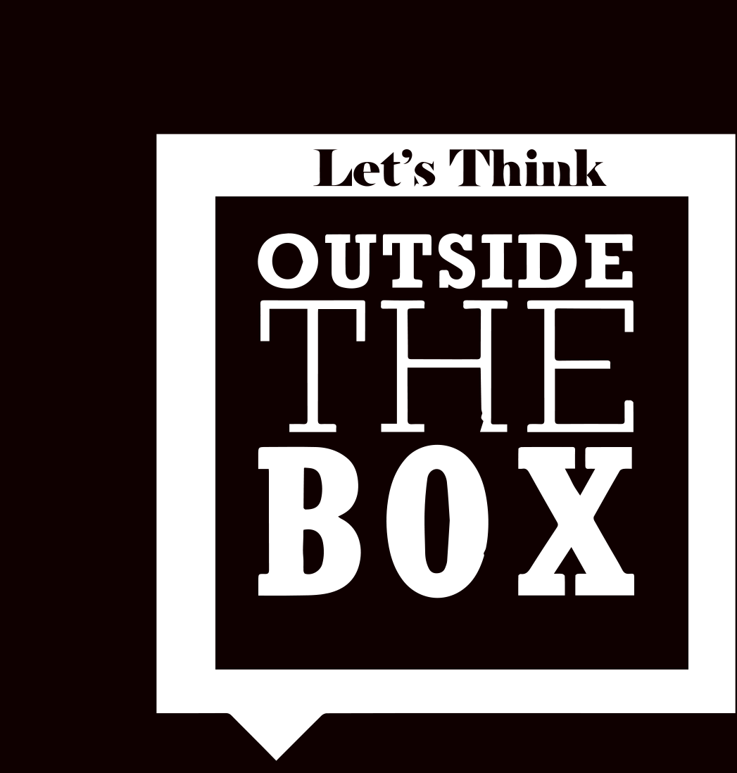 Learn to think outside the box